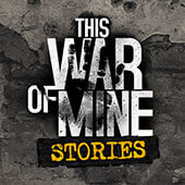 This War of Mine Stories v1.5.9 Android FULL APK İndir